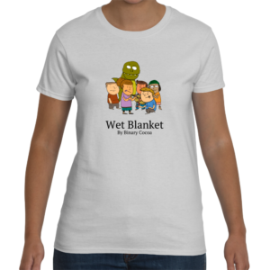 Wet Blanket Awkward Marriage Proposal Ladies T-Shirt